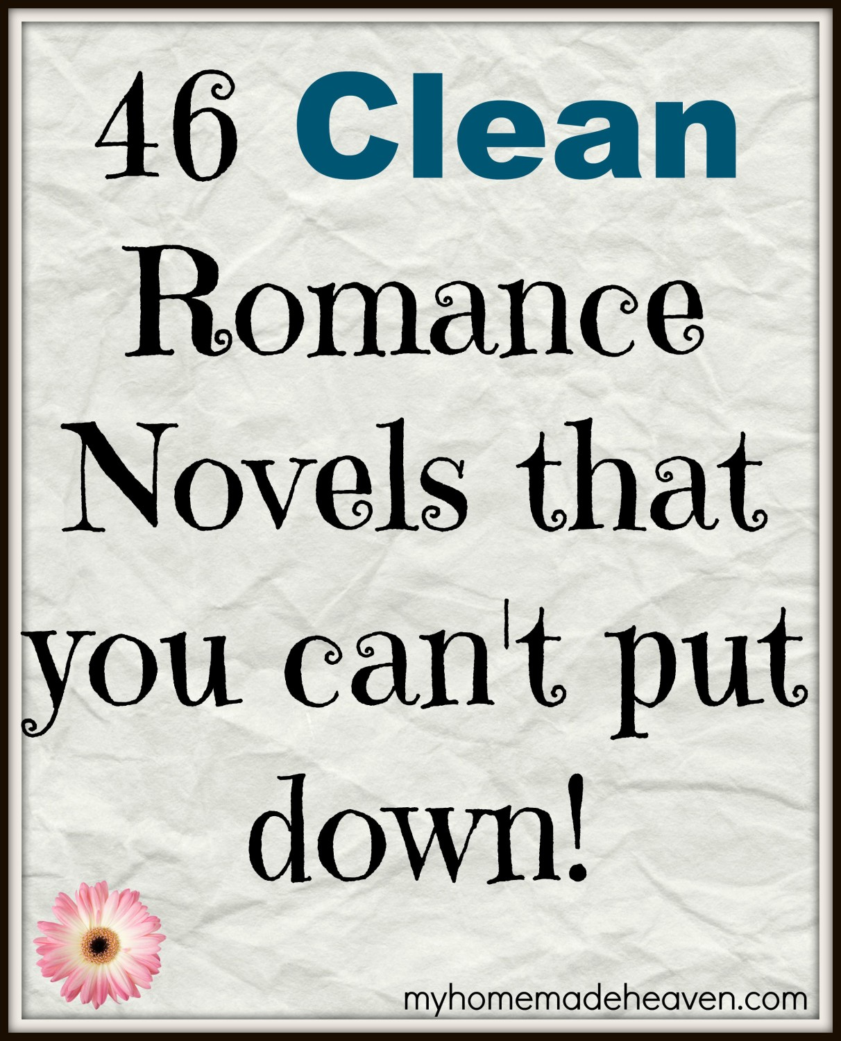 46 Clean Romance Novels That You Can't Put Down!