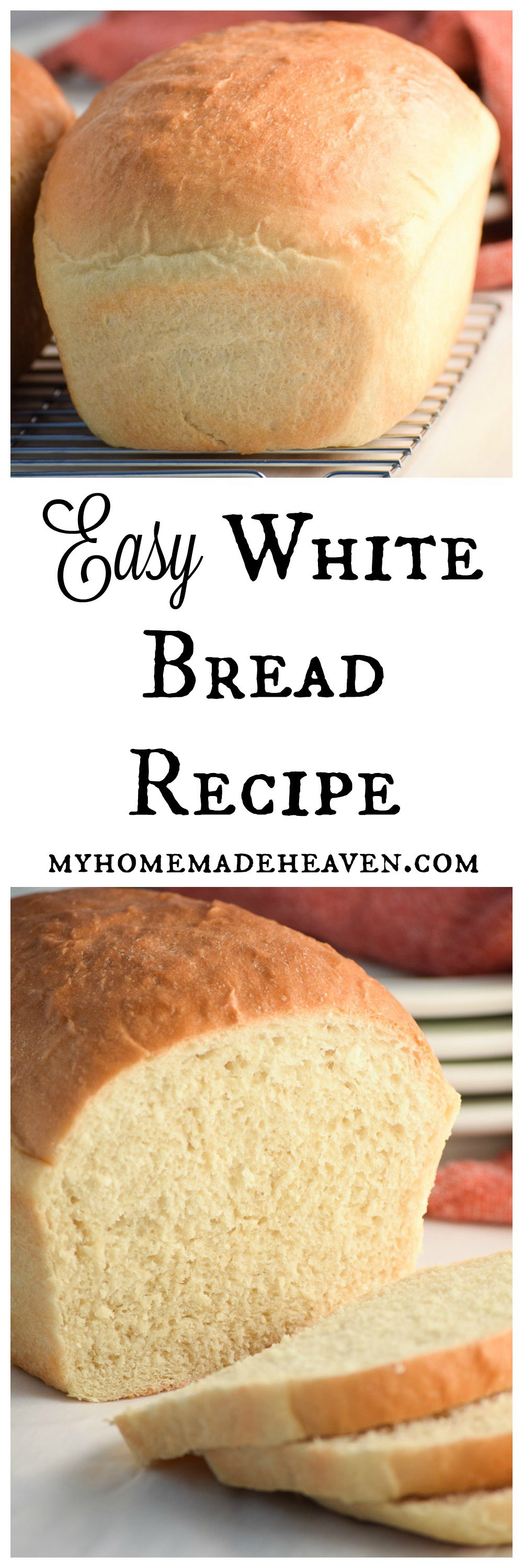 Easy White Bread Recipe - My Homemade Heaven